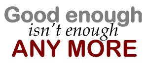 good_enough_not_enough